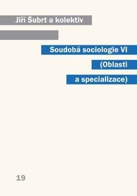 Soudobá sociologie VI Oblasti a specializace