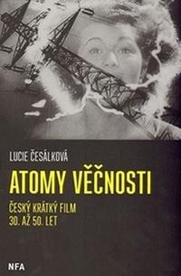 Atomy věčnosti. Krátký film 30. až 50.let