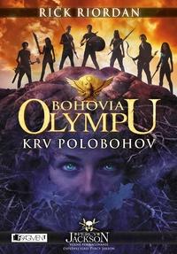Bohovia Olympu. Krv polobohov