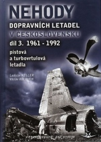 Nehody dopravních letadel v Československu - 3. díl (1961-1992)