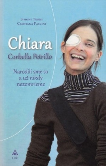 Chiara Corbella Petrillo. Narodili sme sa a už nikdy nezomrieme