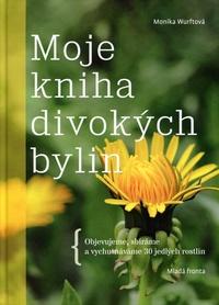 Moje kniha divokých bylin