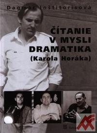 Čítanie v mysli dramatika (Karola Horáka) + CD
