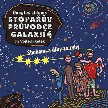 Stopařův průvodce Galaxií 4. - CD MP3 (audiokniha)