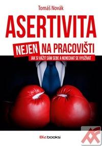 Asertivita nejen na pracovišti. Jak si vážit sám sebe a nenechat se využívat