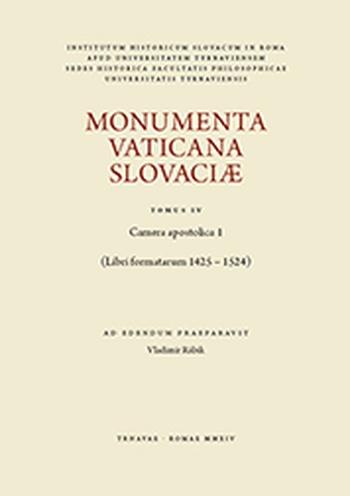 Monumenta Vaticana Slovaciae. Tomus IV.