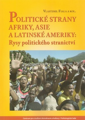 Politické strany Afriky, Asie a Latinské Ameriky: Rysy politického stranictví