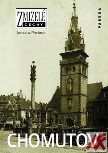 Chomutov - Zmizelé Čechy