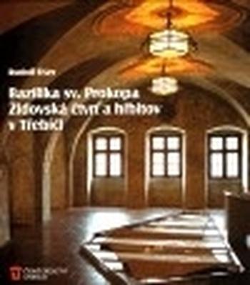 Bazilika sv. Prokopa, židovská čtvrť a hřbitov v Třebíči