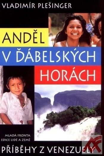 Anděl v Ďábelských horách - Příběhy z Venezuely