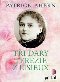 Tři dary Terezie z Lisieux