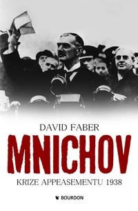 Mnichov. Krize appeasementu 1938