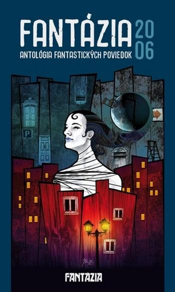 Fantázia 2006 - antológia fantastických poviedok