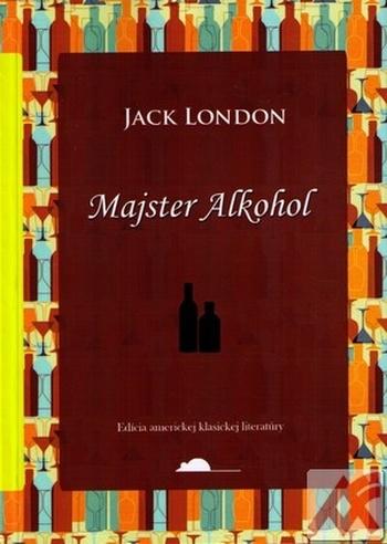 Majster Alkohol. Pamäti alkoholika