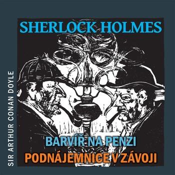 Sherlock Holmes - Barvíř na penzi / Podnájemnice v závoji