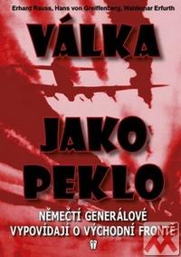 Válka jako peklo. Němečtí generálové o východní frontě