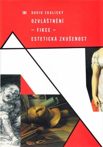 Ozvláštnění - fikce - estetická zkušenost