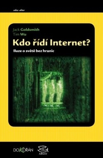 Kdo řídí internet. Iluze o světě bez hranic