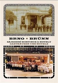 Brno. Zájezdní hostince a hotely