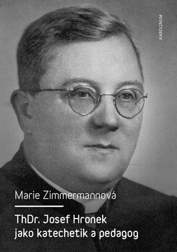 ThDr. Josef Hronek jako katechetik a pedagog