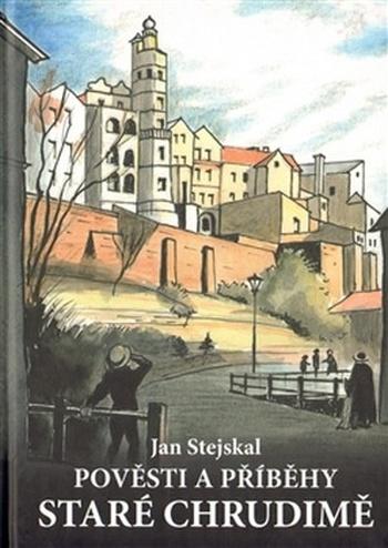 Pověsti a příběhy staré Chrudimě