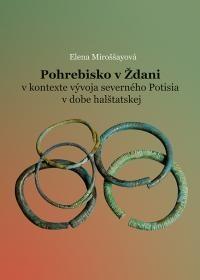 Pohrebisko v Ždani v kontexte vývoja severného Potisia v dobe halštatskej