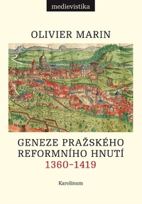 Geneze pražského reformního hnutí 1360-1419