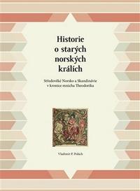 Historie o starých norských králích. Středověké Norsko a Skandinávie v kronice m