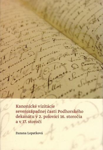 Kanonické vizitácie severozápadnej časti Podhorského dekanátu v 2. polovici 16.