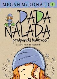 Dada Nálada predpovedá budúcnosť