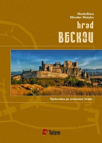 Hrad Beckov. Sprievodca po zrúcanine hradu