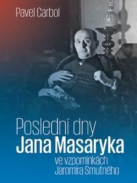 Poslední dny Jana Masaryka ve vzpomínkách Jaromíra Smutného