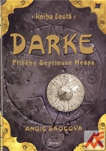 Darke. Příběhy Septimuse Heapa. Kniha šestá