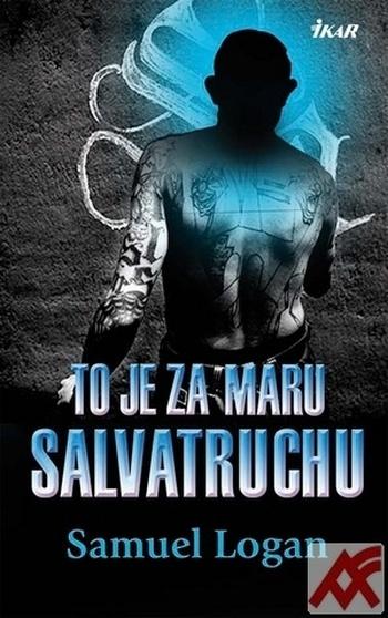 To je za Maru Salvatruchu