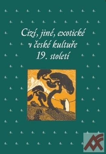 Cizí, jiné, exotické v české kultuře 19. století