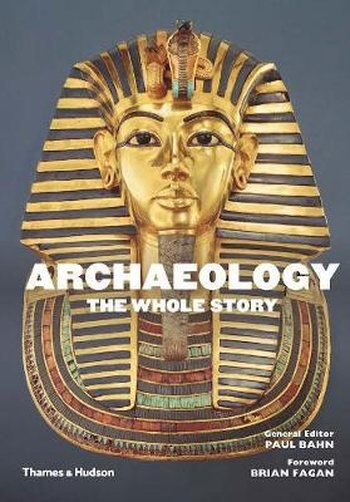 Archaeology. The Whole Story