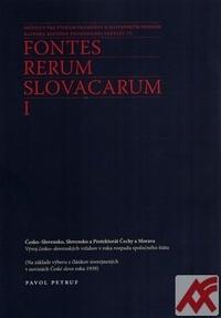 Česko-Slovensko, Slovensko a Protektorát Čechy a Morava. Fontes rerum Slovacarum