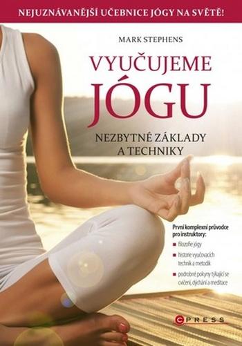 Vyučujeme jógu. Nezbytné základy a techniky