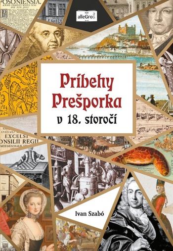 Príbehy Prešporka v 18. storočí