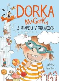 Dorka Magorka s hlavou v oblakoch