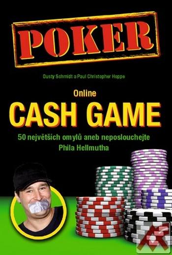 Online Cash Game. 50 největších omylů aneb Neposlouchejte Phila Hellmutha