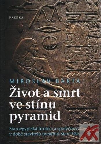 Život a smrt ve stínu pyramid