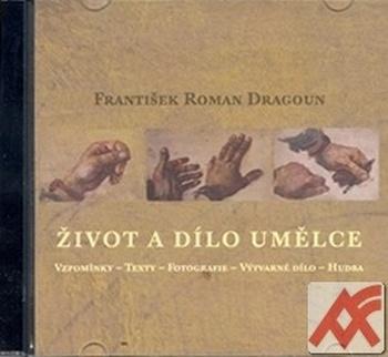 František Roman Dragoun. Život a dílo umělce - CD