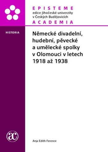 Německé divadelní, hudební, pěvecké a umělecké spolky v Olomouci v letech...