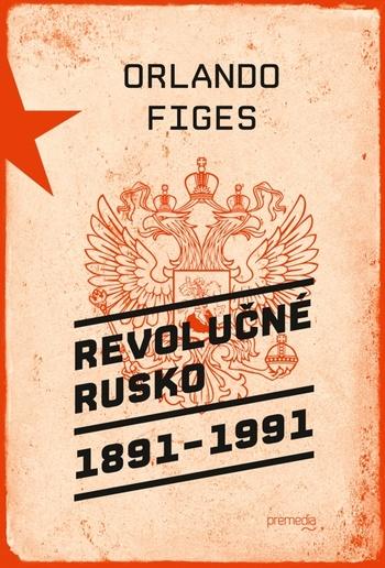 Revolučné Rusko 1891 - 1991
