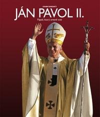 Ján Pavol II. Pápež, ktorý zmenil svet
