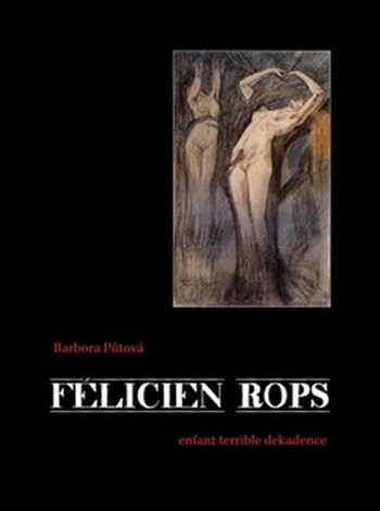Félicien Rops. Enfant terrible dekadence