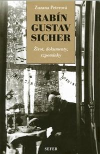 Rabín Gustav Sicher. Život, dokumenty, vzpomínky