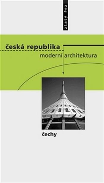 Česká republika - moderní architektura. Čechy