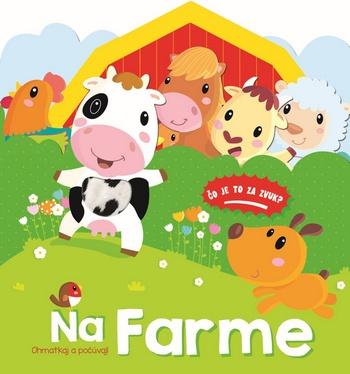 Na Farme - Ohmatkaj a počúvaj